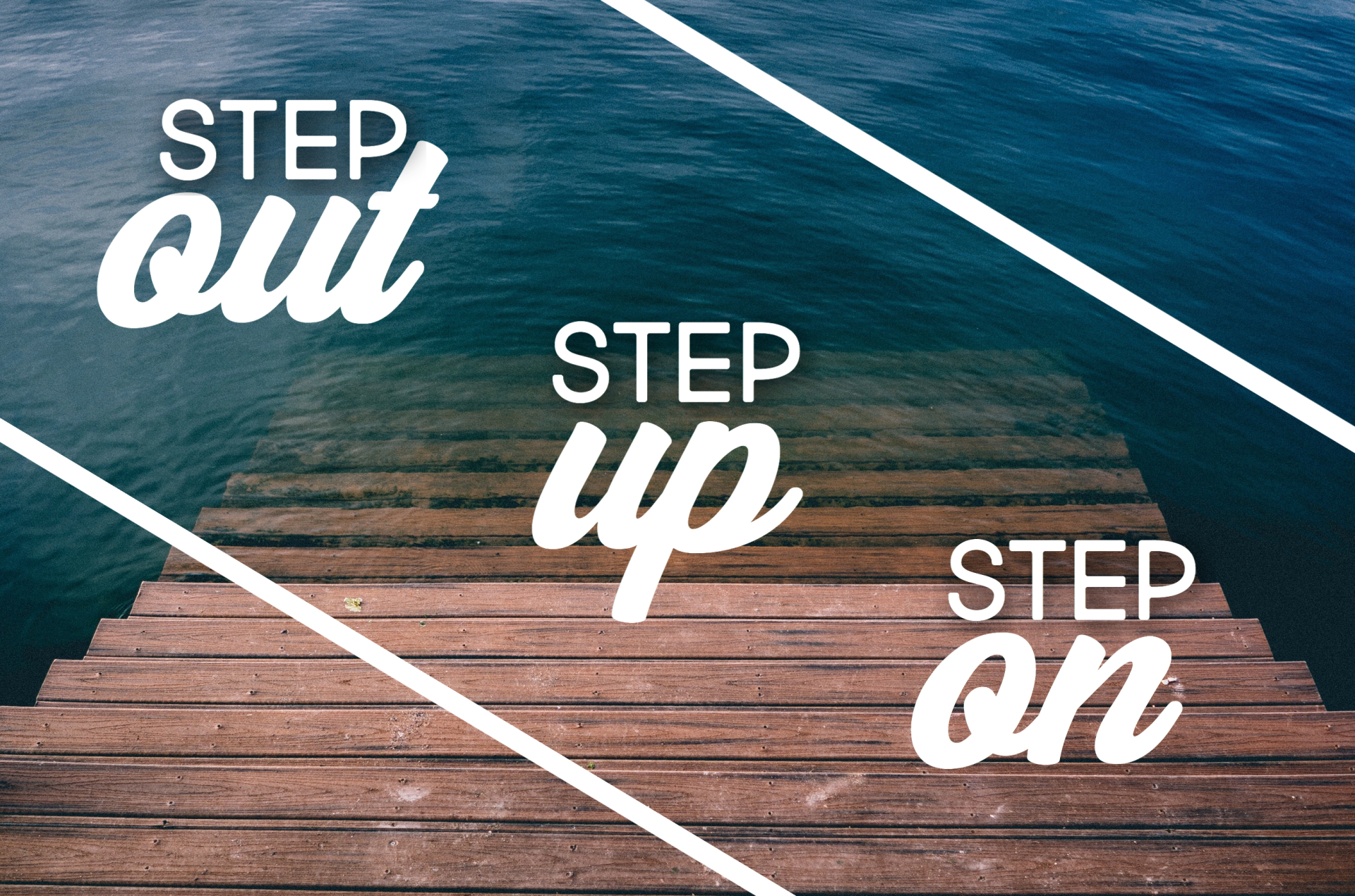 Step Out - Step Up - Step On