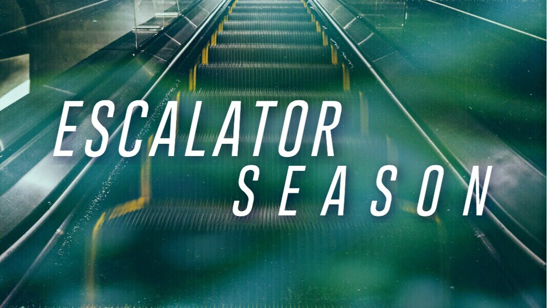 Escalator Season