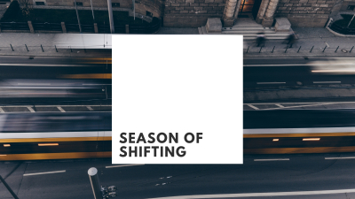 Season of Shifting