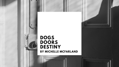 Dogs, Doors, Destiny